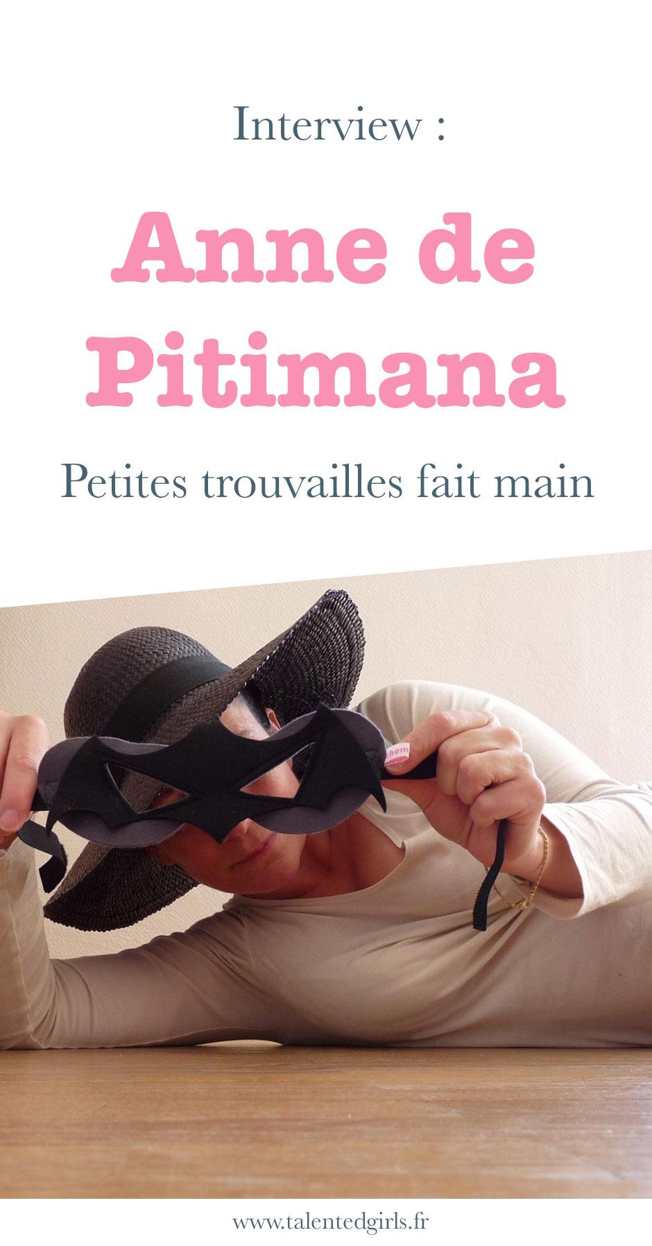 Découvrez l'histoire de Anne , la créatrice de Pitimana sur le blog⎟ Talented Girls, conseils business et ondes positives pour les femmes entrepreneures ! www.talentedgirls.fr