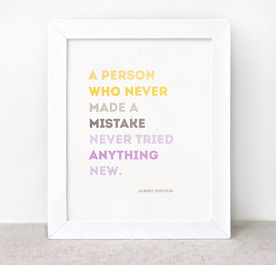 a person who never made a mistake never tried anything