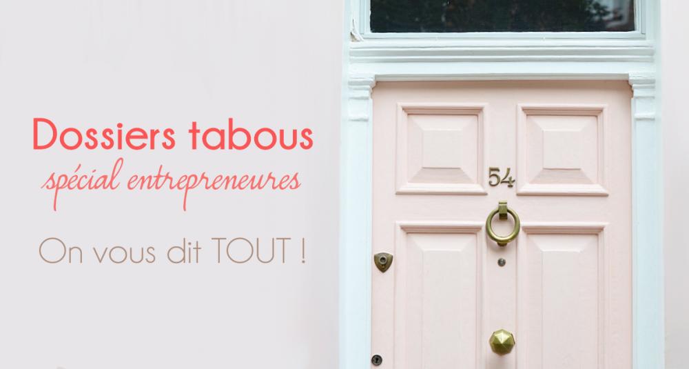 dossier tabou spécial entrepreneures on vous dit tout sur talented girls