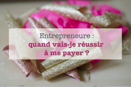 quand-vais-je-réussir-à-me-payer-talented-girls-conseil-entrepreneure