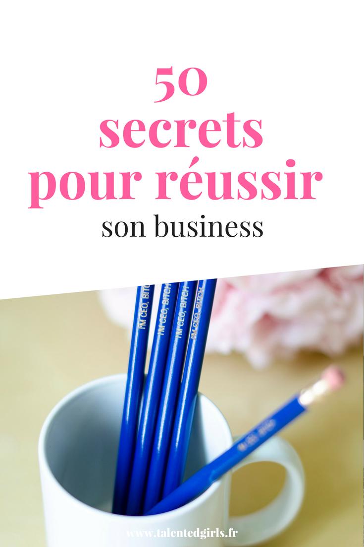 50 secrets pour réussir son business ⎟ Talented Girls, conseils business et ondes positives pour les femmes entrepreneures ! www.talentedgirls.fr